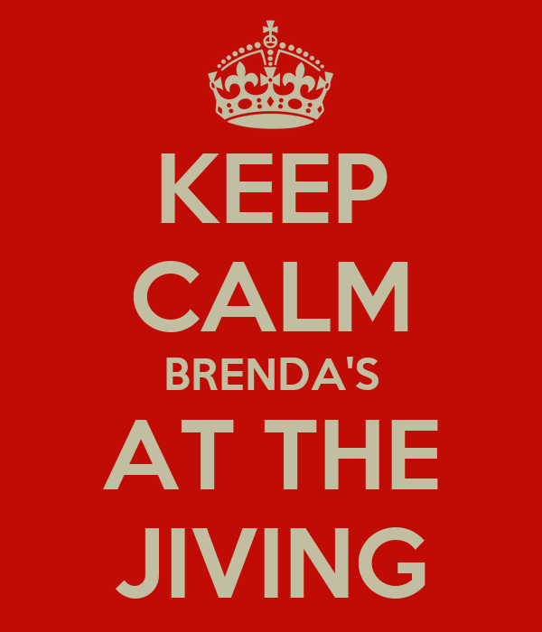 KEEP CALM BRENDA'S AT THE JIVING