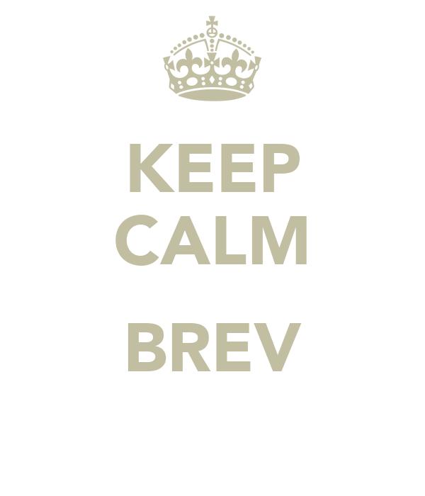 KEEP CALM  BREV