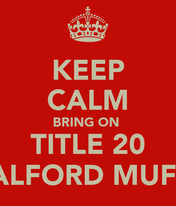 KEEP CALM BRING ON  TITLE 20 SALFORD MUFC