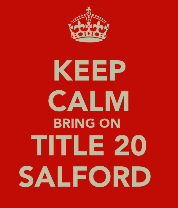 KEEP CALM BRING ON  TITLE 20 SALFORD