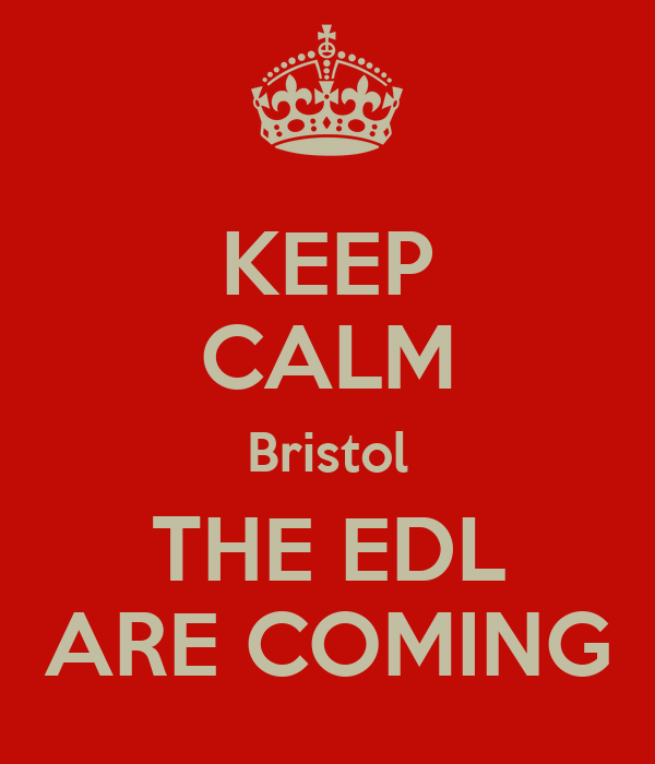 KEEP CALM Bristol THE EDL ARE COMING