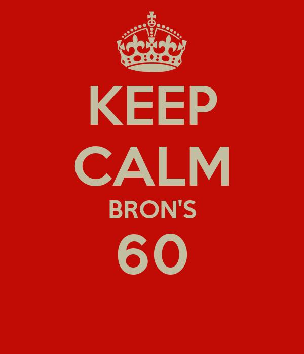 KEEP CALM BRON'S 60