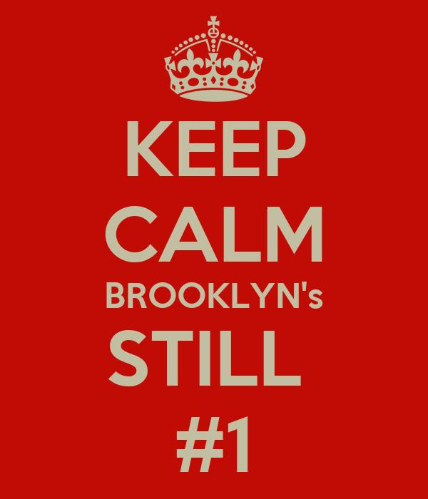 KEEP CALM BROOKLYN's STILL  #1