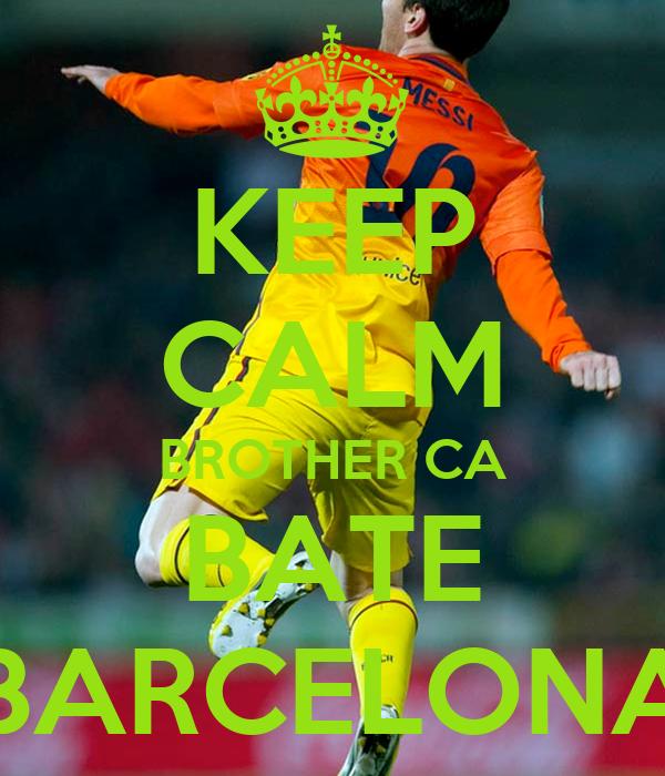 KEEP CALM BROTHER CA BATE BARCELONA