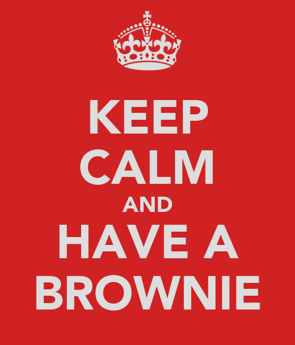 KEEP CALM AND HAVE A BROWNIE