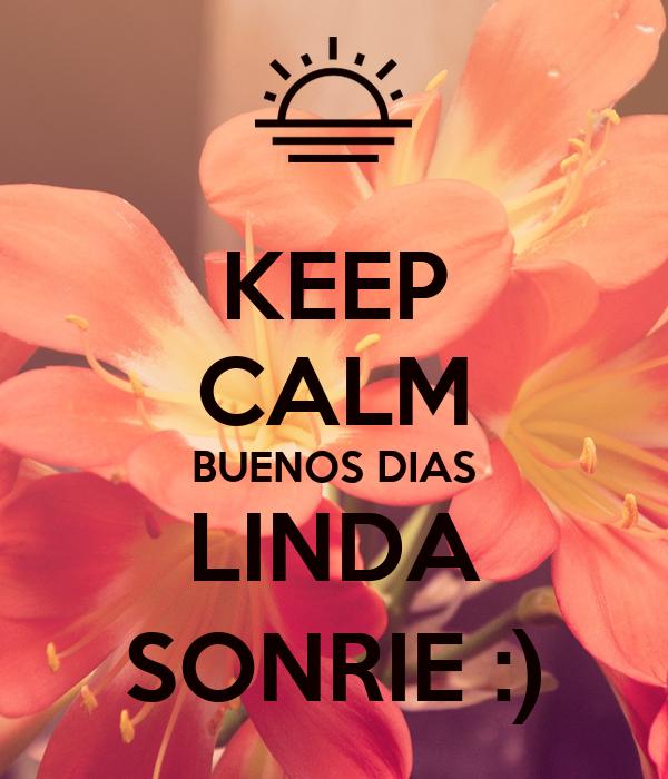 KEEP CALM BUENOS DIAS LINDA SONRIE :)