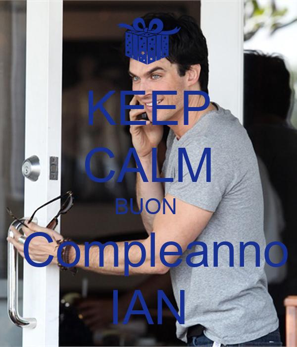 KEEP CALM BUON   Compleanno IAN