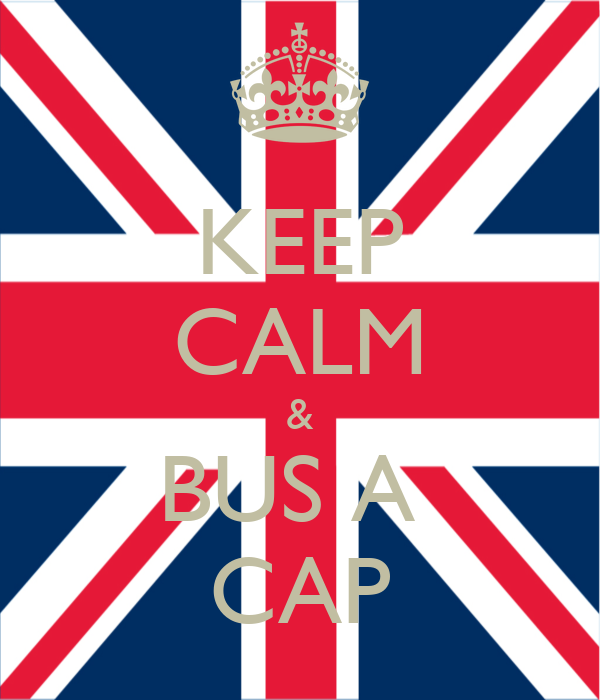 KEEP CALM & BUS A  CAP