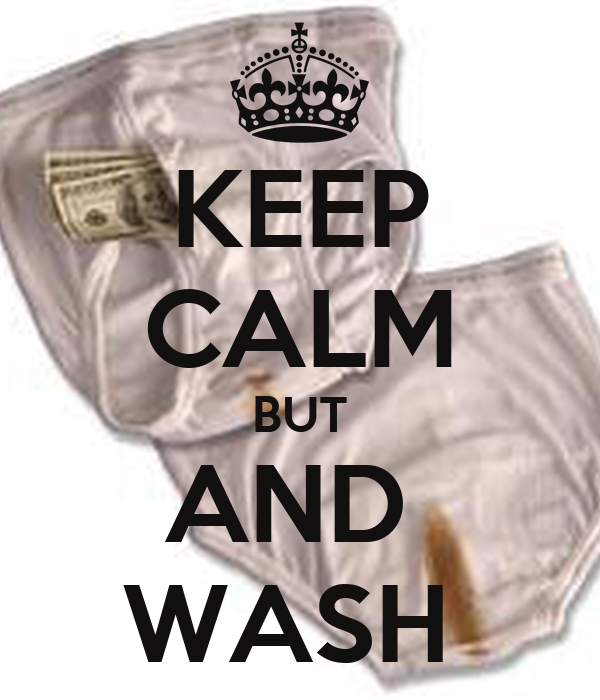 KEEP CALM BUT AND  WASH