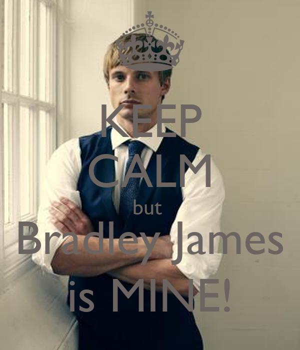 KEEP CALM but  Bradley James is MINE!