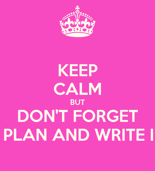 KEEP CALM BUT DON'T FORGET TO PLAN AND WRITE IP'S!