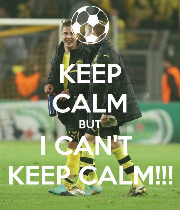 KEEP CALM BUT I CAN'T  KEEP CALM!!!