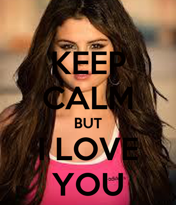 KEEP CALM BUT I LOVE YOU