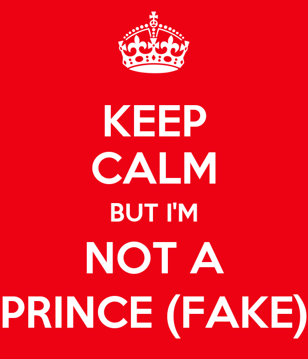 KEEP CALM BUT I'M NOT A PRINCE (FAKE)