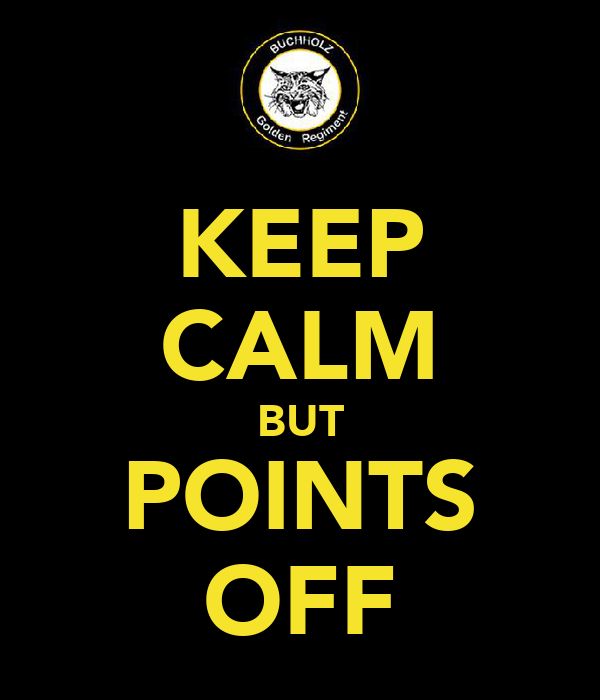 KEEP CALM BUT POINTS OFF