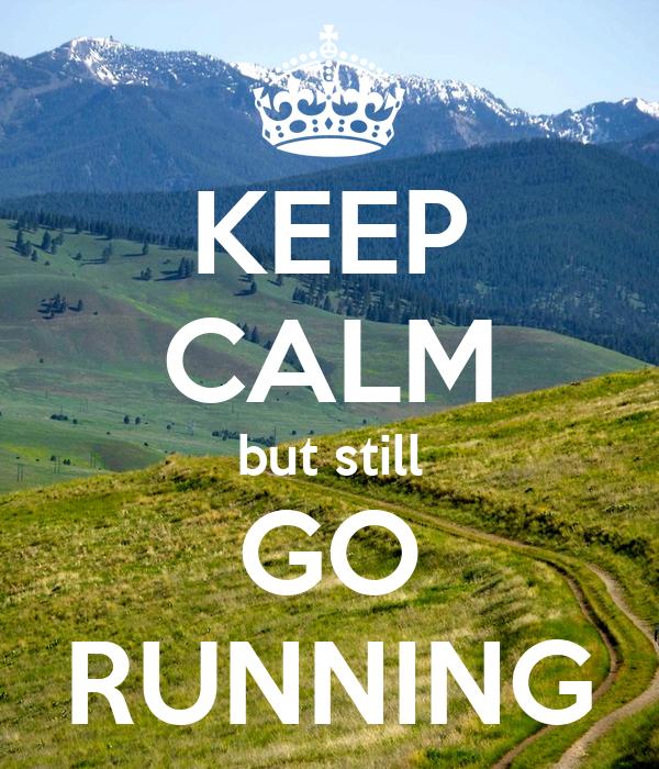 KEEP CALM but still GO RUNNING