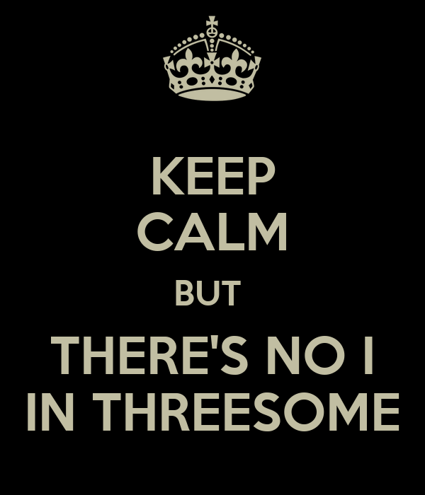 Theirs no i in threesome pics 75