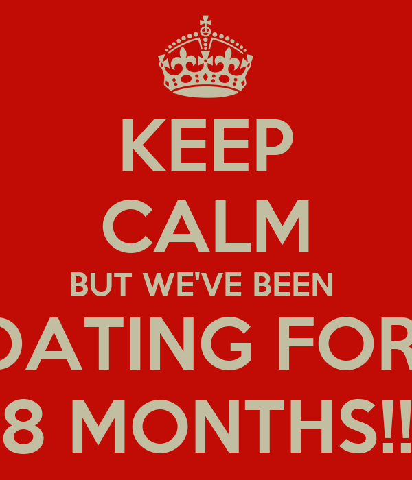 8 months of dating