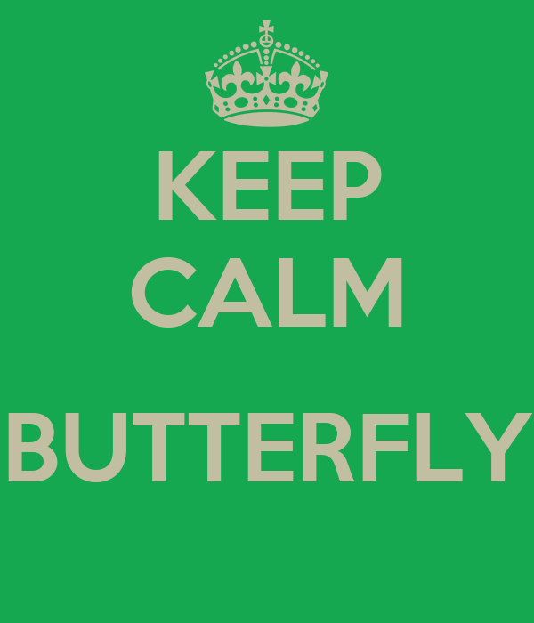 KEEP CALM  BUTTERFLY