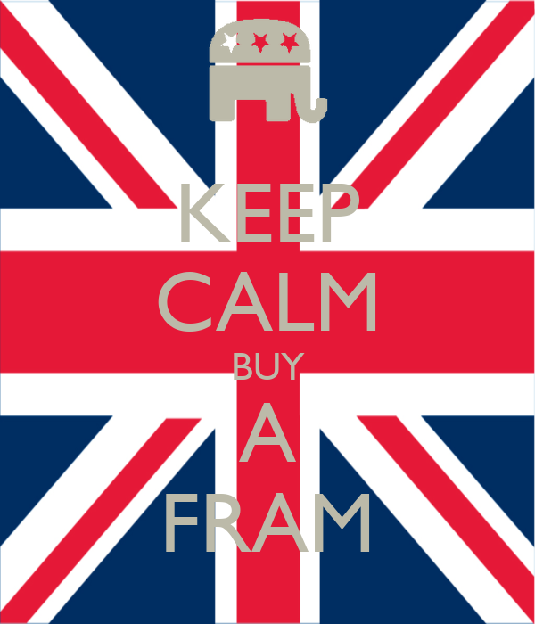 KEEP CALM BUY A FRAM