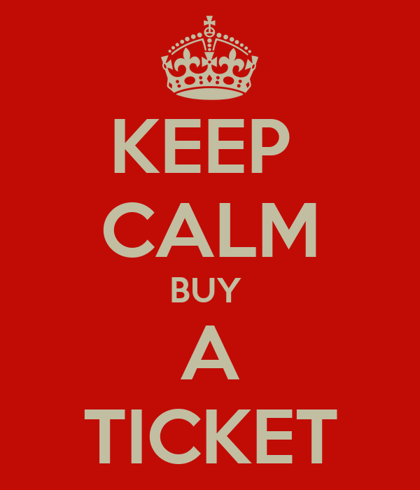 KEEP  CALM BUY  A TICKET