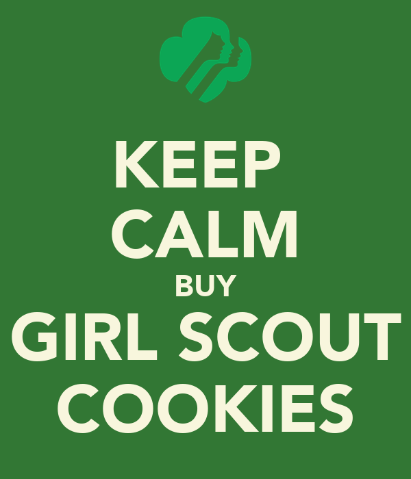 KEEP  CALM BUY GIRL SCOUT COOKIES