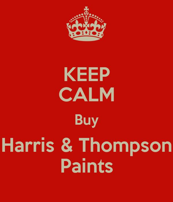 KEEP CALM Buy Harris & Thompson Paints
