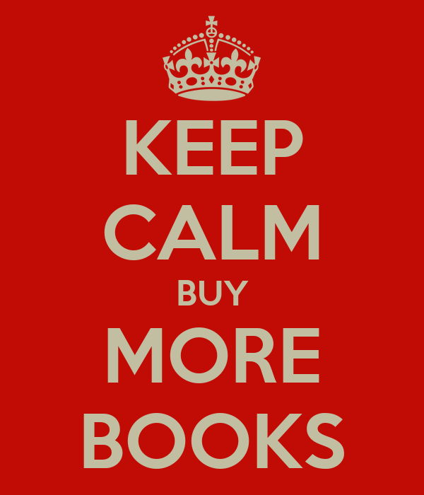 KEEP CALM BUY MORE BOOKS