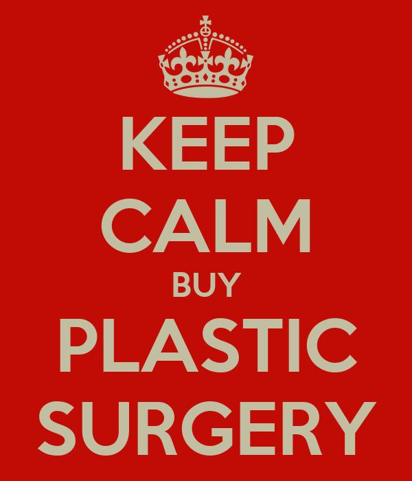 KEEP CALM BUY PLASTIC SURGERY