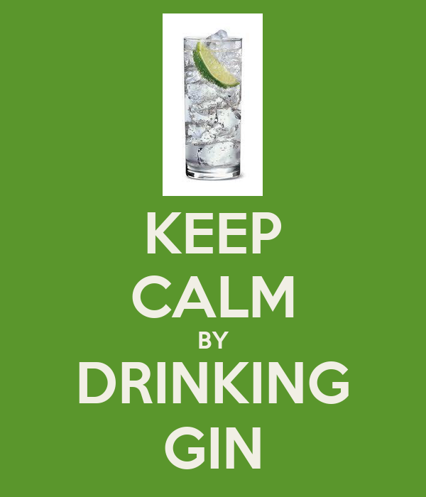 KEEP CALM BY DRINKING GIN