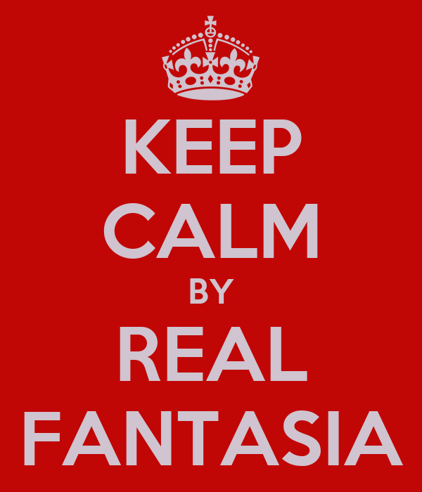 KEEP CALM BY REAL FANTASIA