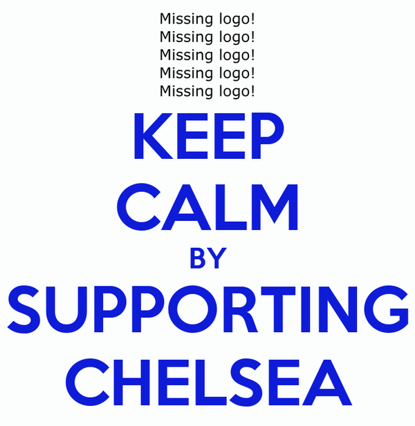 KEEP CALM BY SUPPORTING CHELSEA