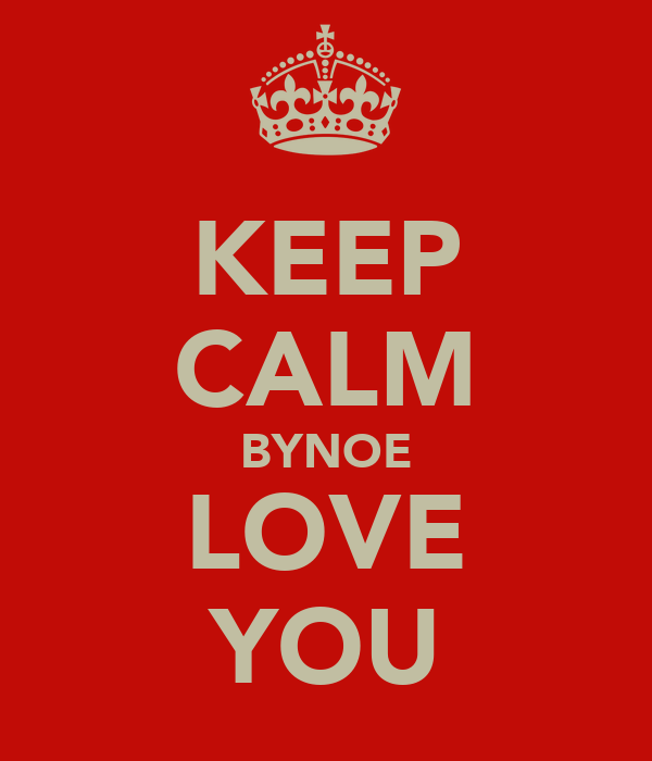 KEEP CALM BYNOE LOVE YOU