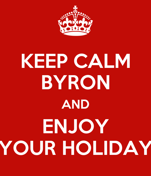 KEEP CALM BYRON AND ENJOY YOUR HOLIDAY