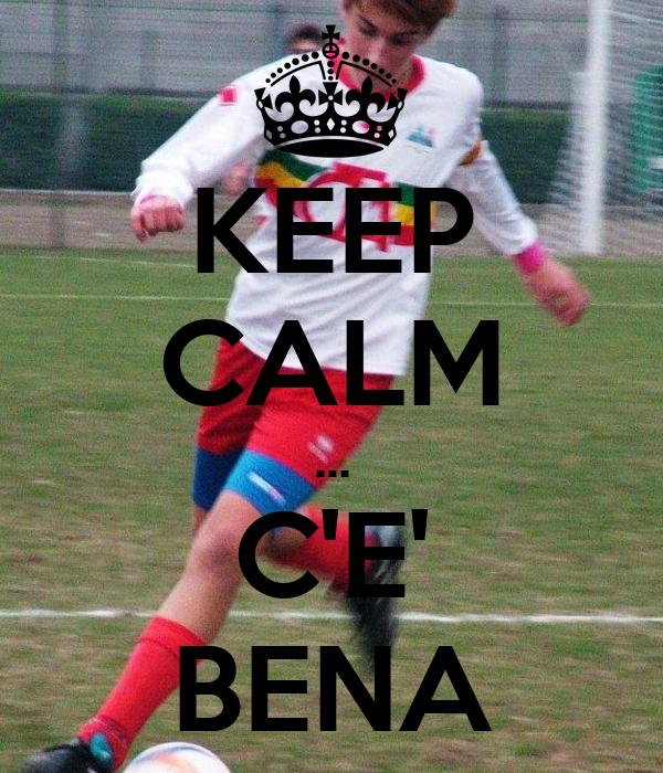 KEEP CALM ... C'E' BENA