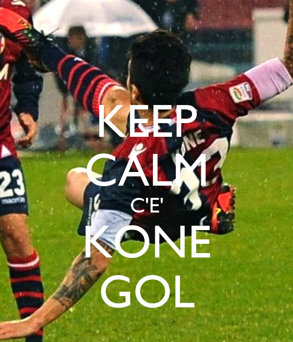 KEEP CALM C'E' KONE GOL