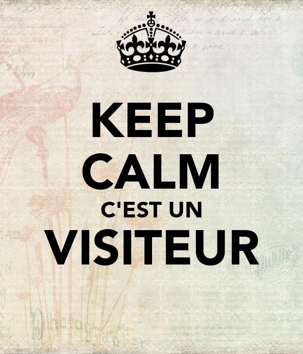 KEEP CALM C'EST UN VISITEUR
