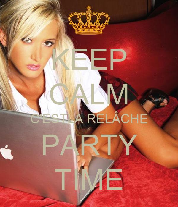 KEEP CALM C'ESTLA RELÂCHE PARTY TIME