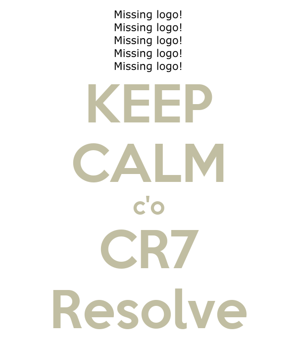 KEEP CALM c'o CR7 Resolve