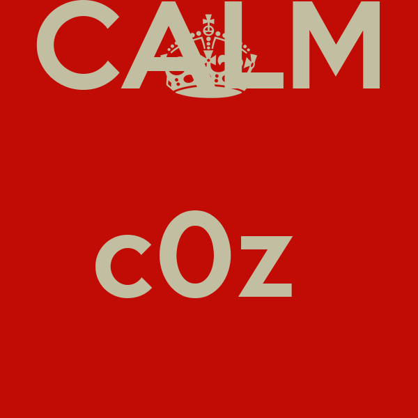 KEEP CALM c0z  CARRYteam vunasO ONis awesome nd blessd!