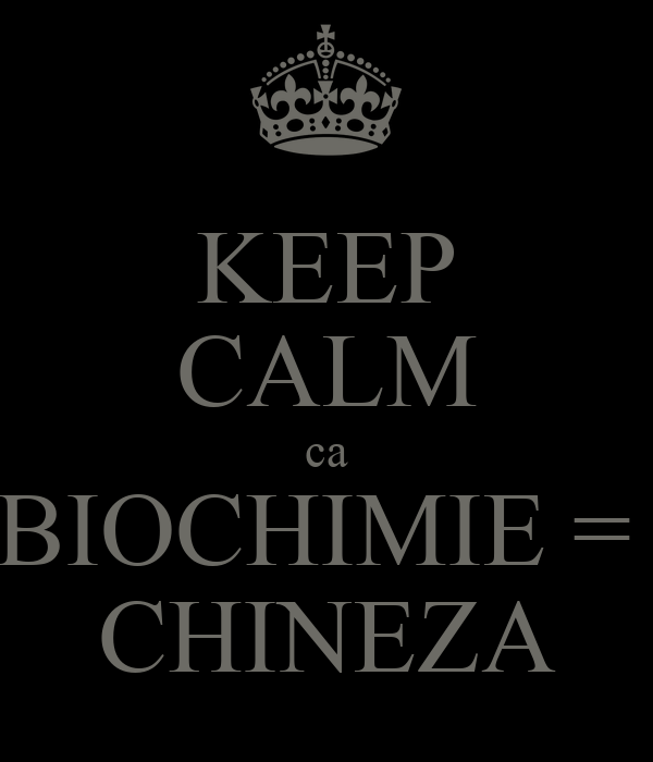 KEEP CALM ca BIOCHIMIE =  CHINEZA