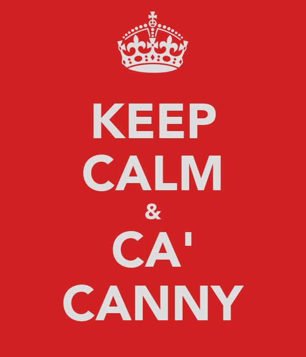 KEEP CALM & CA' CANNY