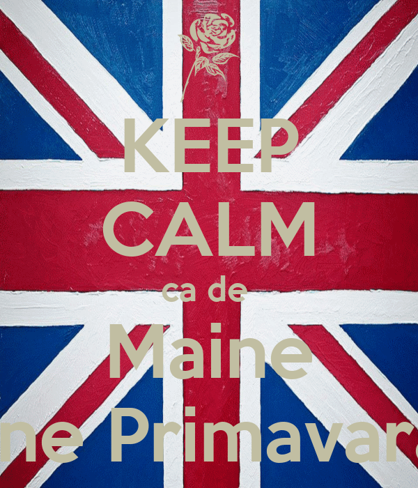KEEP CALM ca de  Maine Vine Primavara!