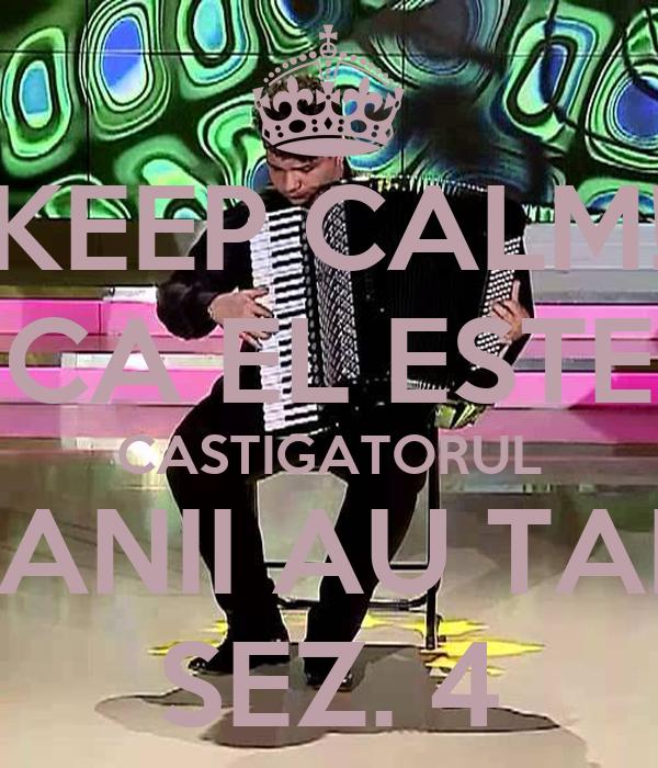KEEP CALM! CA EL ESTE CASTIGATORUL ROMANII AU TALENT SEZ. 4