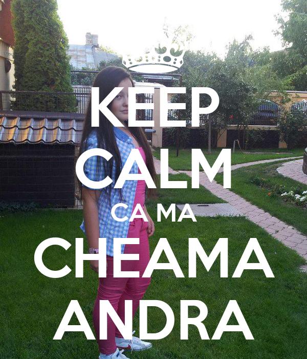 KEEP CALM CA MA CHEAMA ANDRA