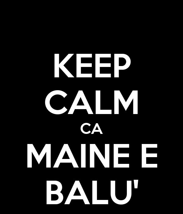 KEEP CALM CA MAINE E BALU'