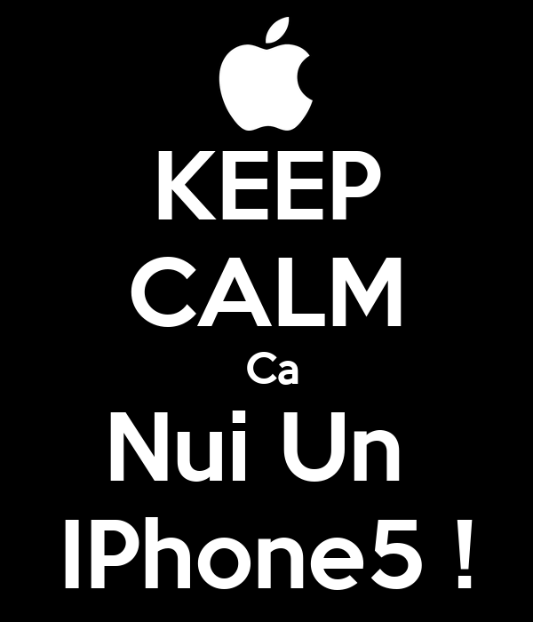 KEEP CALM  Ca Nui Un  IPhone5 !