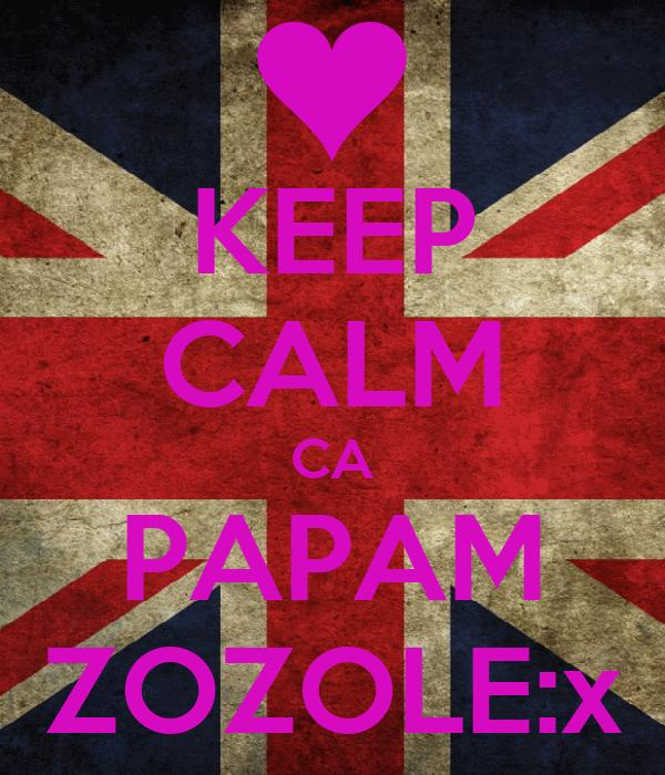 KEEP CALM CA PAPAM ZOZOLE:x