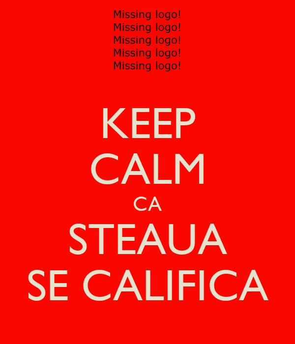 KEEP CALM CA STEAUA SE CALIFICA