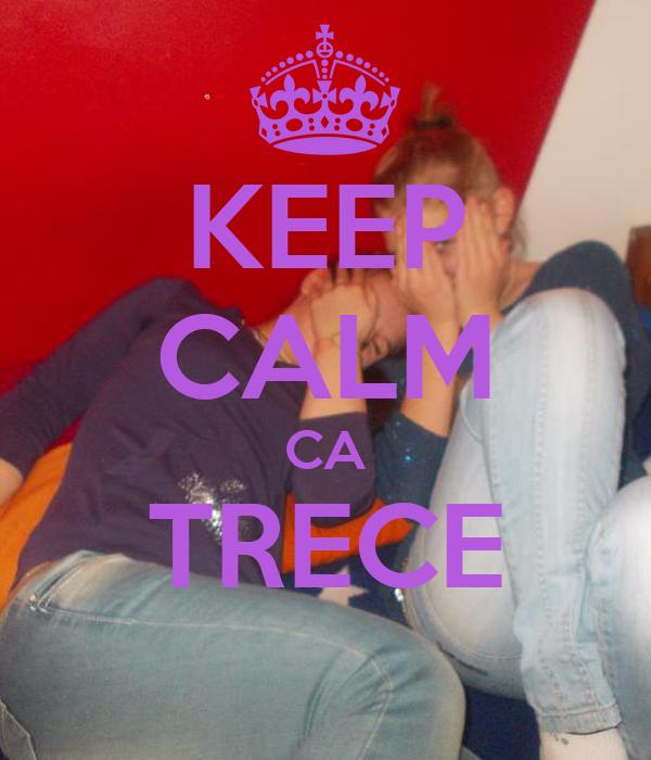 KEEP CALM CA TRECE